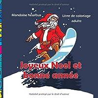 Joyeux Noel et bonne année - Livre de coloriage adulte - Mandalas heureux (Nouvel An 2020!)