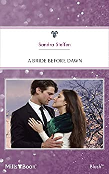 A Bride Before Dawn (Round-the-Clock Brides Book 2) by [Steffen, Sandra]