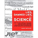 Lies, Damned Lies, and Science: How to Sort through the Noise Around Global Warming, the Latest Health Claims, and Other Scie