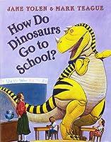 How Do Dinosaurs Go to School?, Little Big Book Level K Unit 1 Book 2: Houghton Mifflin Journeys (Hmr Journeys/Medallions/portals 2010-12)