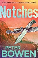 Notches (The Montana Mysteries Featuring Gabriel Du Pré)