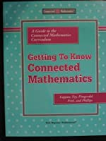 Getting to Know Connected Mathematics: A Guide to the Connected Mathematics Curriculum