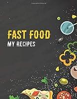 Fast Food: My Recipes