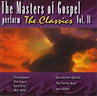 Masters of Gospel Perform the Classics 2 by Masters of Gospel (2010-11-09)