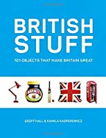British Stuff: 101 Objects That Make Britain Great