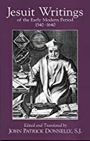 Jesuit Writings of the Early Modern Period, 1540-1640