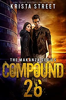 Compound 26: The Makanza Series Book 1 by [Street, Krista]
