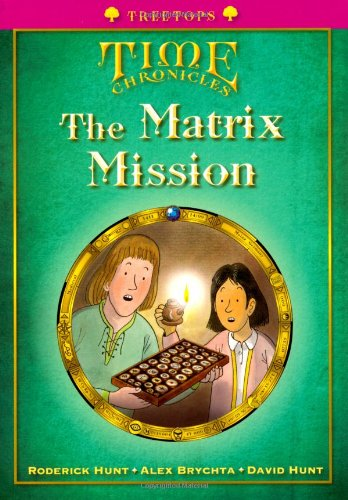 Oxford Reading Tree: Level 10+: Treetops Time Chronicles: Matrix Mission