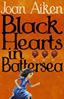 Black Hearts in Battersea: Wolves of Willoughby Chase, #2 (The Wolves Of Willoughby Chase Sequence)