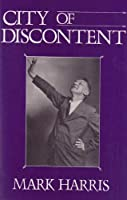 City of Discontent: An Interpretive Biography of Vachel Lindsay, Being Also the Story of Spingfieldfor That City, That State and That Nation