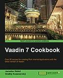 Vaadin 7 Cookbook by Jaroslav Holan Ondrej Kvasnovsky(2013-04-24)