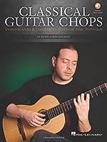 Classical Guitar Chops: Essential Licks & Exercises to Maximize Your Technique
