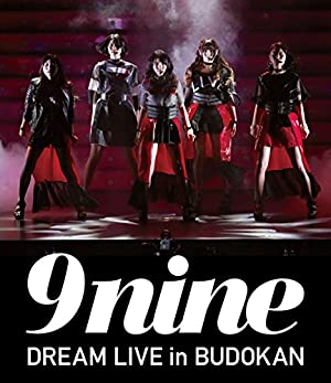 9nine DREAM LIVE in BUDOKAN [Blu-ray]