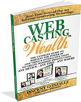 Webcasting Wealth by [Gonzalez, Vince]
