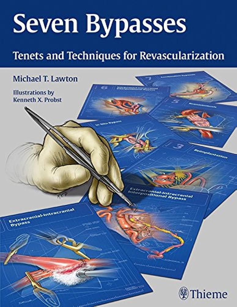 良い動作暫定Seven Bypasses: Tenets and Techniques for Revascularization (English Edition)