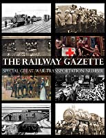 Railway Gazette: Special Great War Transportation Number