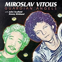 Guardian Angels by MIROSLAV VITOUS (1993-08-12)