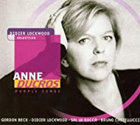Purple Songs by Anne Ducros (Didier Lockwood Selection)