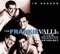 The Frankie Valli & The Four Seasons Anthology: IN SEASON by Frankie Valli and the Four Seasons (2001-05-15)