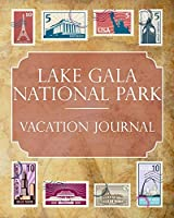 Lake Gala National Park Vacation Journal: Blank Lined Lake Gala National Park (Turkey) Travel Journal/Notebook/Diary Gift Idea for People Who Love to Travel