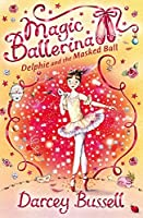 Delphie and the Masked Ball (Magic Ballerina, Book 3) by Darcey Bussell(2008-10-01)