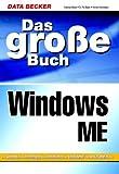 Das grosse Buch Windows ME. ( Millenium Edition)