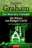 Der Neid des Fremden / Die Raetsel von Badger's Drift. Zwei Romane in einem Band