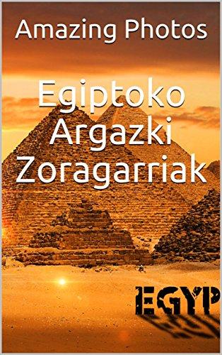 Egiptoko Argazki Zoragarriak  (Argazkiak Book  1) (Basque Edition)