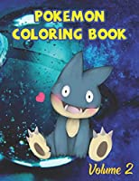 Pokemon Coloring Book Volume 2: Best Coloring Book Gift For Kids Ages 4-8 9-12
