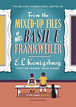 From the Mixed-up Files of Mrs. Basil E. Frankweiler by [Konigsburg, E.L.]