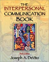 The Interpersonal Communication Book (10th Edition)