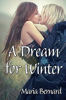 A Dream for Winter (Stick Shift Lips Rockstar Romance Series Book 6) by [Bernard, Maria]