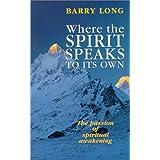 Where the Spirit Speaks to Its Own: The Passion of Spiritual Awakening
