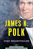 James K. Polk (The American Presidents)