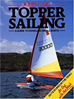 Topper Sailing: A Guide to Handling Small Boats