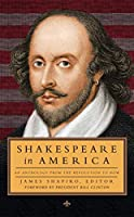 Shakespeare in America: An Anthology from the Revolution to Now (LOA #251) (The Library of America)
