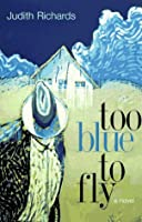 Too Blue to Fly