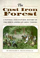 The Cast Iron Forest: A Natural and Cultural History of the North American Cross Timbers (Corrie Herring Hooks Series)
