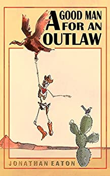 A Good Man for an Outlaw by [Eaton, Jonathan]