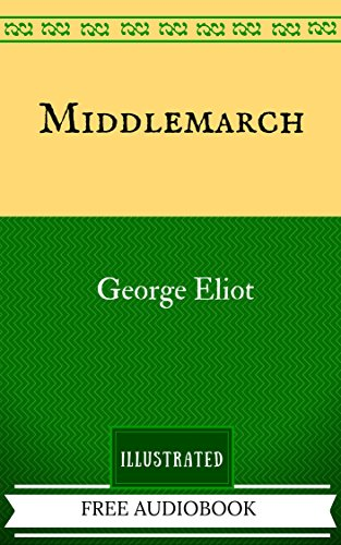 Middlemarch: By George Eliot  - Illustrated (English Edition)の詳細を見る