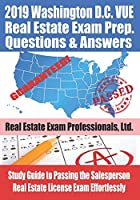 2019 Washington D.C. VUE Real Estate Exam Prep Questions and Answers: Study Guide to Passing the Salesperson Real Estate License Exam Effortlessly