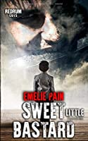 Sweet Little Bastard: Psychothriller