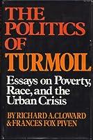 The politics of turmoil;: Essays on poverty, race, and the urban crisis,
