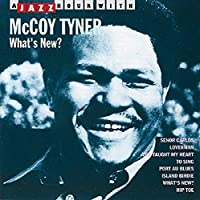 What's New ? by MCCOY TYNER (2007-12-15)
