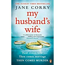 My Husband's Wife: The Sunday Times Top 10 Bestselling Thriller