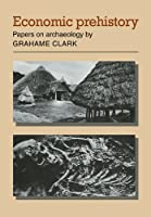Economic Prehistory: Papers on Archaeology