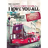 "THE GRAFFITI ~ATTACK OF THE ""YELLOW FRIED CHICKENz"" IN EUROPE~『I LOVE YOU ALL』 [DVD]"