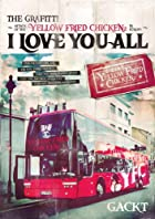 "THE GRAFFITI ~ATTACK OF THE ""YELLOW FRIED CHICKENz"" IN EUROPE~『I LOVE YOU ALL』 [DVD](在庫あり。)"