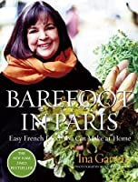 Barefoot in Paris: Easy French Food You Can Make at Home by Ina Garten(2004-10-26)