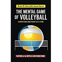 The Mental Game of Volleyball (Masters of The Mental Game Book 19)